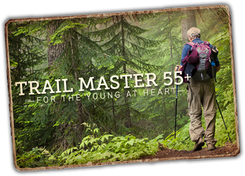 Trail Master 55+ For the young at heart